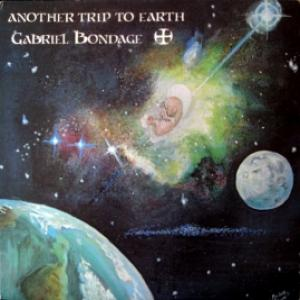 Gabriel Bondage - Another Trip To Earth