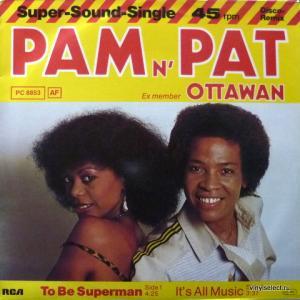 Pam N' Pat (Ex-member Ottawan) - To Be Superman / It's All Music