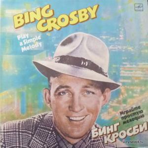 Bing Crosby - Играйте Простую Мелодию • Play A Simple Melody