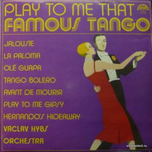 Vaclav Hybs Orchestra - Play To Me That Famous Tango