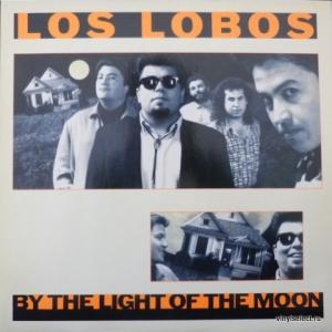 Los Lobos - By The Light Of The Moon