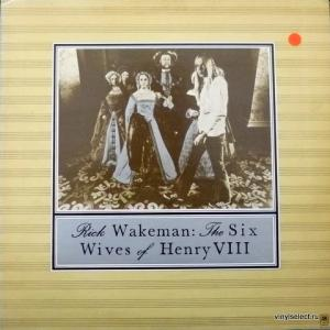 Rick Wakeman (ex-Yes) - The Six Wives Of Henry VIII