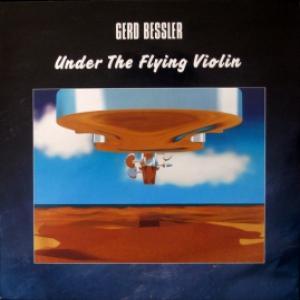 Gerd Bessler - Under The Flying Violin