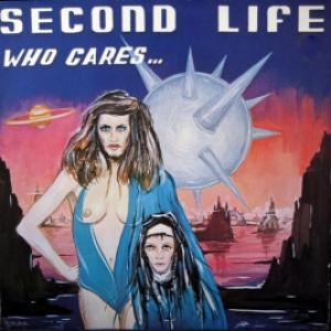 Second Life - Who Cares ...