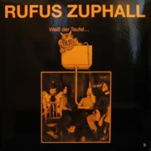 Rufus Zuphall - Weiss Der Teufel…