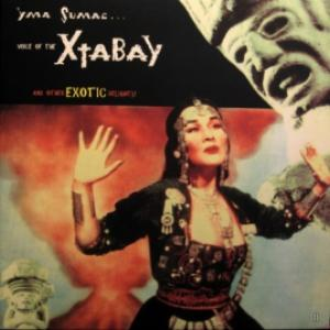 Yma Sumac - Voice Of The Xtabay And Other Exotic Delights!