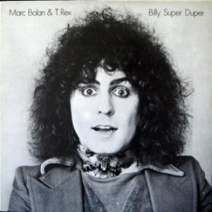 Marc Bolan And T. Rex - Billy Super Duper