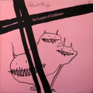 Robert Fripp / The League Of Gentlemen - The League Of Gentlemen