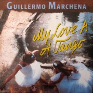 Guillermo Marchena - My Love Is A Tango