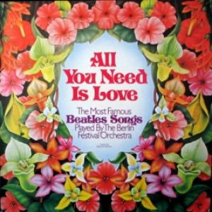 Berlin Festival Orchestra - All You Need Is Love - The Most Famous Beatles Songs
