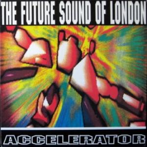 Future Sound Of London,The - Accelerator