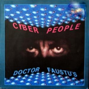 Cyber People - Doctor Faustu's