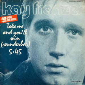 Kay Franzes - Take Me And You'll Win (Wunderbar)