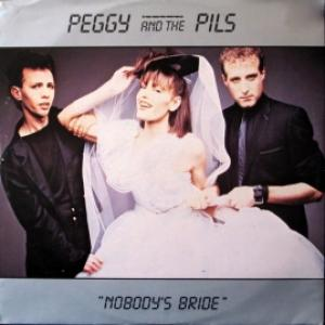Peggy And The Pills - Nobody's Bride