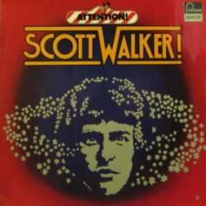 Scott Walker - Attention!Scott Walkert!