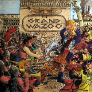 Mothers Of Invention - The Grand Wazoo