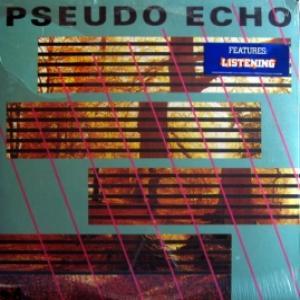Pseudo Echo - Pseudo Echo