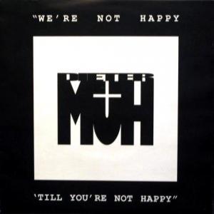 Dieter Müh - We're Not Happy 'Till You're Not Happy