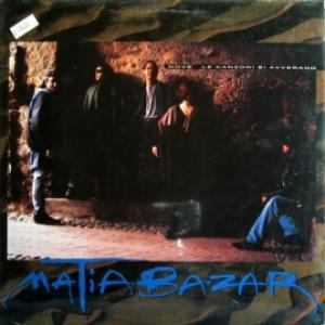 Matia Bazar - Dove Le Canzoni Si Avverano
