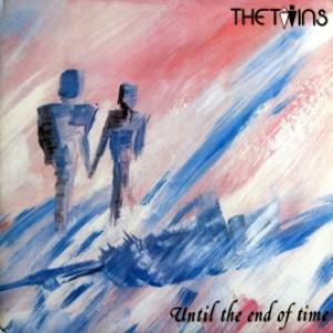 Twins,The - Until The End Of Time
