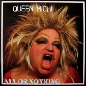 Queen Michi - All Or Nothing
