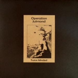 Operation Julmond - Twice Minded