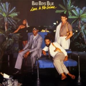 Bad Boys Blue - Love Is No Crime