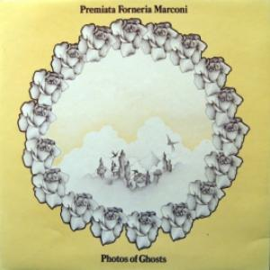 Premiata Forneria Marconi (P.F.M.) - Photos Of Ghosts