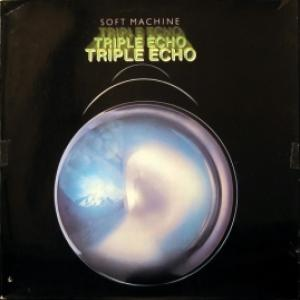 Soft Machine - Triple Echo