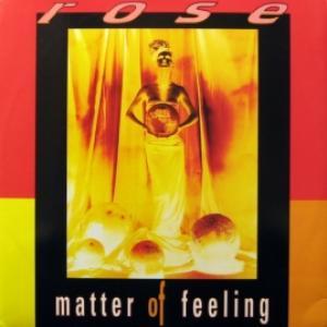 Rose - Matter Of Feeling