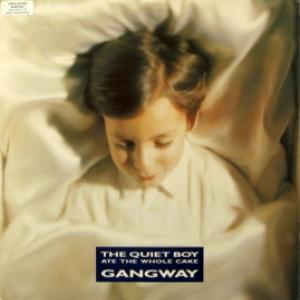 Gangway - The Quiet Boy Ate The Whole Cake