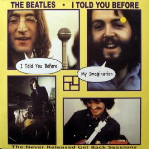 Beatles,The - I Told You Before