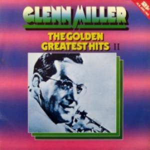 Glenn Miller Orchestra - The Golden Greatest Hits II