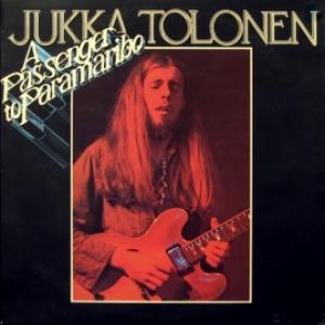 Jukka Tolonen - A Passenger To Paramaribo