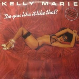 Kelly Marie - Do You Like It Like That?