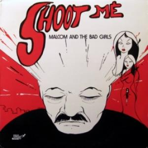 Malcom And The Bad Girls - Shoot Me