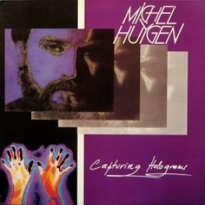 Michel Huygen (Neuronium) - Capturing Holograms