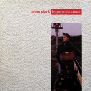 Anne Clark - Hopeless Cases