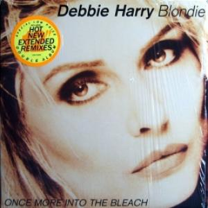 Debbie Harry (Blondie) - Once More Into The Bleach