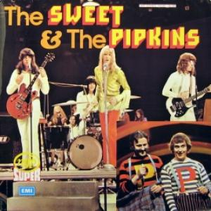 Sweet - The Sweet And The Pipkins