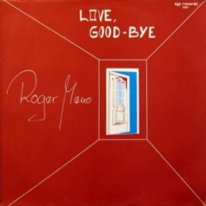 Roger Meno - Love, Good-Bye