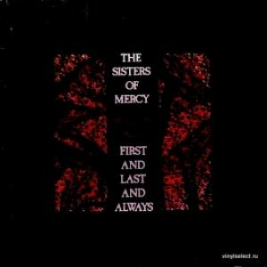 Sisters Of Mercy, The - First And Last And Always