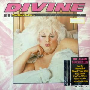 Divine - The Story So Far … (Produced by Bobby O)