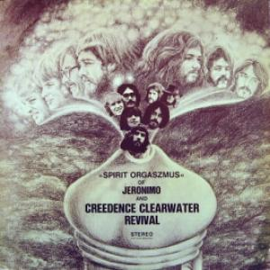 Jeronimo And Creedence Clearwater Revival - Spirit Orgaszmus