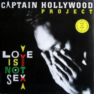 Captain Hollywood Project - Love Is Not Sex
