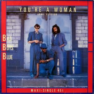 Bad Boys Blue - You're A Woman (Long Version) (GER)