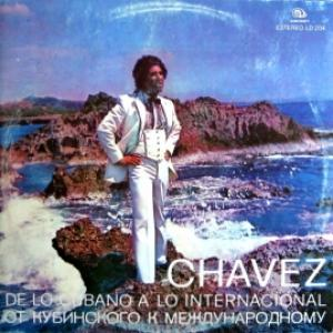 Chavez - De Lo Cubano Lo International (От Кубинского к Международному)