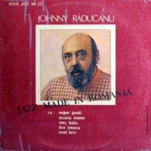 Johnny Raducanu - Jazz Made In Romania