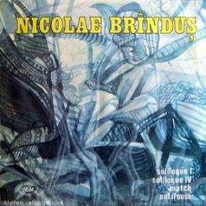 Nicolae Brindus - Soliloque I / Soliloque IV / Match / Antifonia
