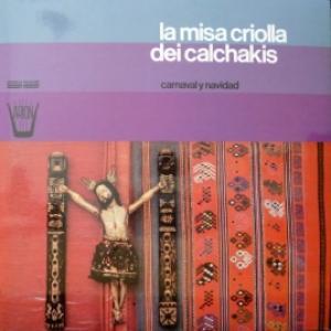Los Calchakis - La Misa Criolla Dei Calchakis